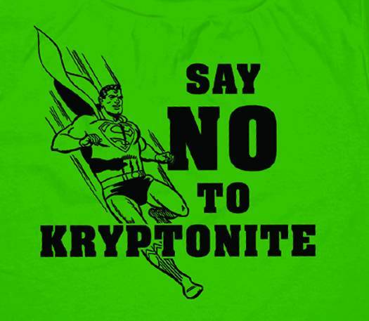 Say NO! to the Kryptonite
